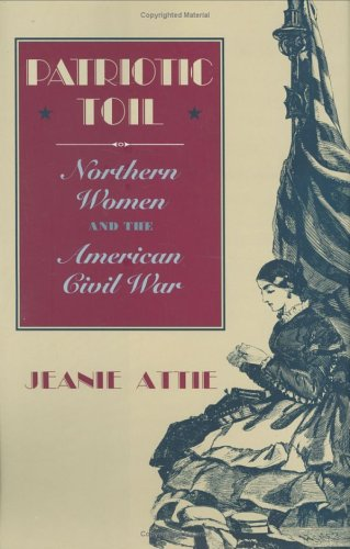 9780801422249: Patriotic Toil: Northern Women and the American Civil War