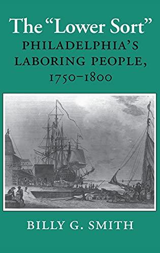 9780801422423: The Lower Sort: Philadelphia's Laboring People, 1750–1800