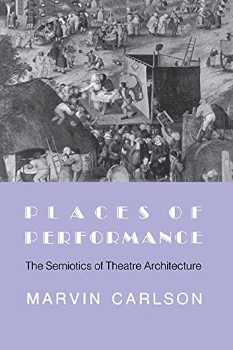 9780801422546: Places of Performance: The Semiotics of Theatre Architecture