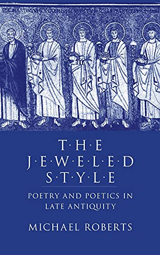 9780801422652: The Jeweled Style: Poetry and Poetics in Late Antiquity