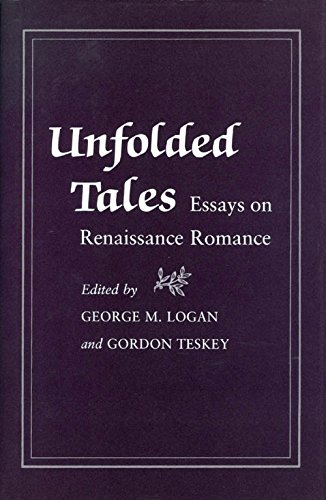 Unfolded Tales: Essays on Renaissance Romance (080142268X) by George M. Logan