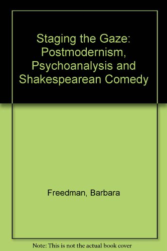 9780801422799: Staging the Gaze: Postmodernism, Psychoanalysis, and Shakespearean Comedy