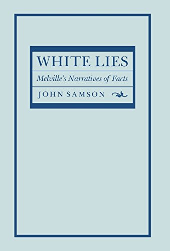 9780801422805: White Lies: Melville's Narratives of Facts