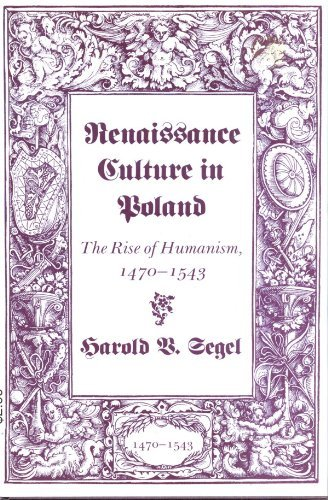 Renaissance Culture in Poland The Rise of Humanism, 1470-1543