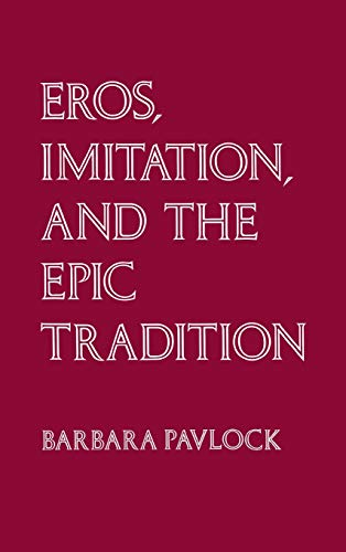 9780801423215: Eros, Imitation and the Epic Tradition