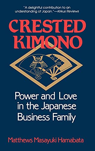 9780801423338: Crested Kimono: Power and Love in the Japanese Business Family