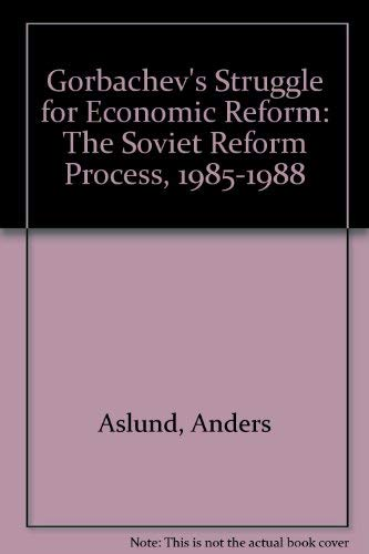 9780801423390: Gorbachev's Struggle for Economic Reform: The Soviet Reform Process, 1985-1988 (Cornell Studies in Security Affairs (Hardcover))