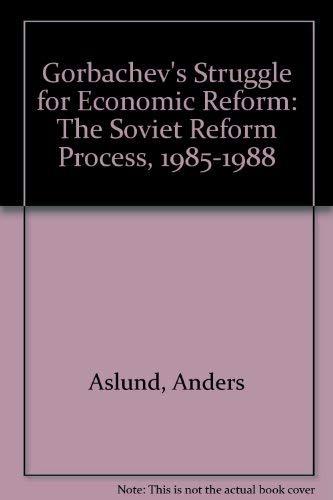 9780801423390: Gorbachev's struggle for economic reform: The Soviet reform process, 1985-1988 (Studies in Soviet history and society)
