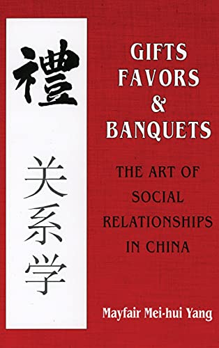 9780801423437: Gifts, Favors, and Banquets: The Art of Social Relationships in China