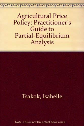 9780801423635: Agricultural Price Policy: A Practitioner's Guide to Partial-Equilibrium Analysis