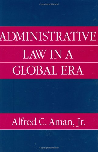 9780801423727: Administrative Law in a Global Era