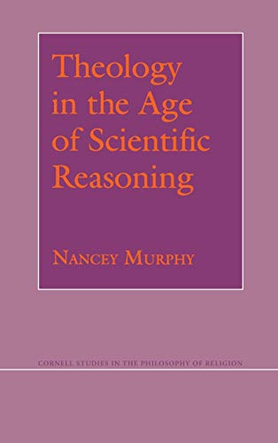 9780801424007: Theology in the Age of Scientific Reasoning (Cornell Studies in the Philosophy of Religion)