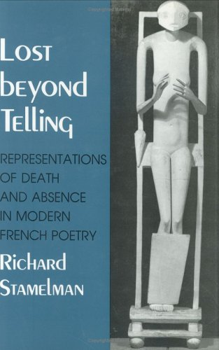 9780801424083: Lost Beyond Telling: Representations of Death and Absence in Modern French Poetry