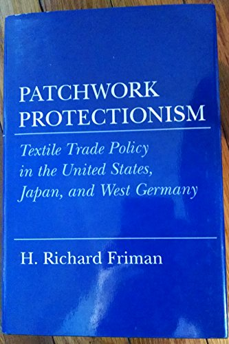 9780801424236: Patchwork Protectionism: Textile Trade Policy in the United States, Japan and West Germany (Cornell Studies in Political Economy)