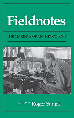9780801424366: Fieldnotes: The Makings of Anthropology
