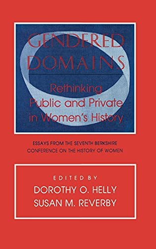9780801424441: Gendered Domains: Rethinking Public and Private in Women's History : Essays from the Seventh Berkshire Conference on the History of Women