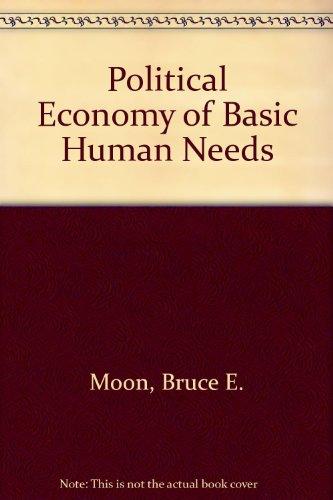 9780801424489: The Political Economy of Basic Human Needs