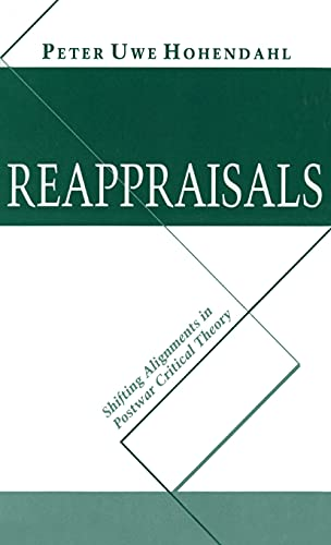 Reappraisals: Shifting Alignments in Postwar Critical Theory (0801424550) by Peter Uwe Hohendahl