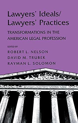 9780801424618: Lawyers' Ideals/Lawyers' Practices: Transformations in the American Legal Profession