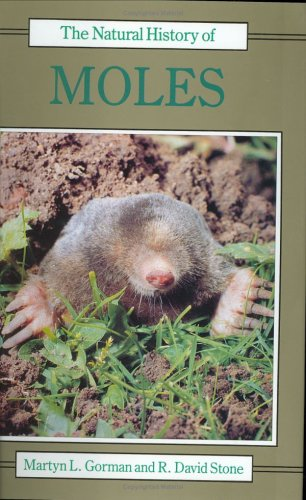 9780801424663: The Natural History of Moles (Natural History of Mammals Series)