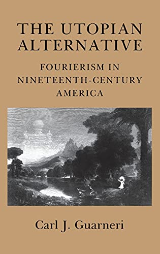 9780801424670: The Utopian Alternative: Fourierism in Nineteenth-Century America