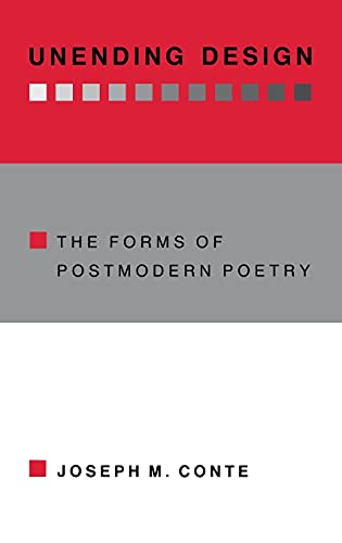 Unending Design: The Forms of Postmodern Poetry: Conte, Joseph M.