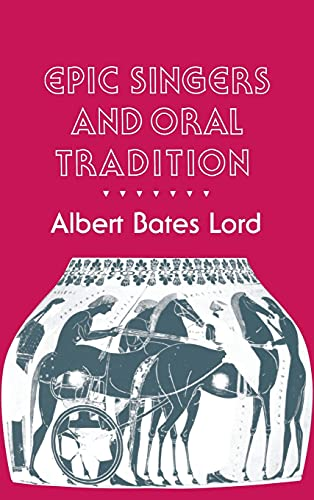 9780801424724: Epic Singers and Oral Tradition