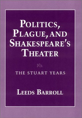 9780801424793: Politics, Plague, and Shakespeare's Theater: The Stuart Years