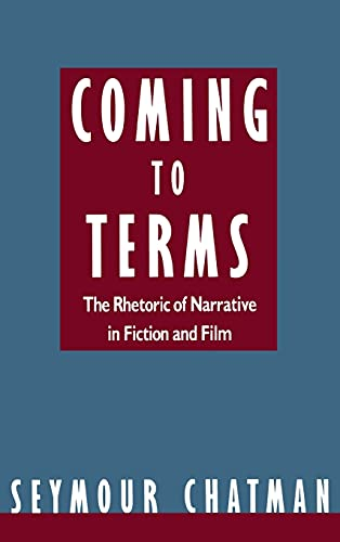 9780801424854: Coming to Terms: The Rhetoric of Narrative in Fiction and Film