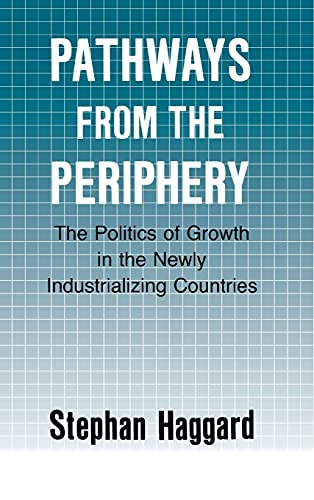 9780801424991: Pathways from the Periphery: The Politics of Growth in the Newly Industrializing Countries (Cornell Studies in Political Economy)