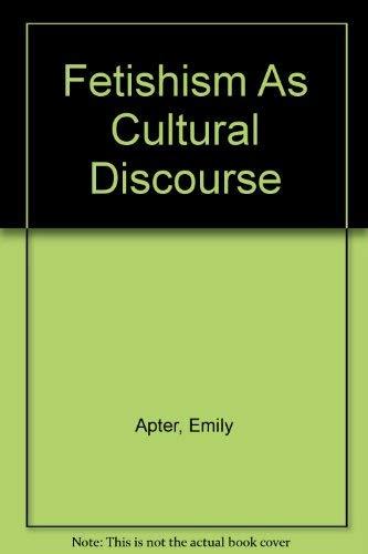 9780801425226: Fetishism As Cultural Discourse
