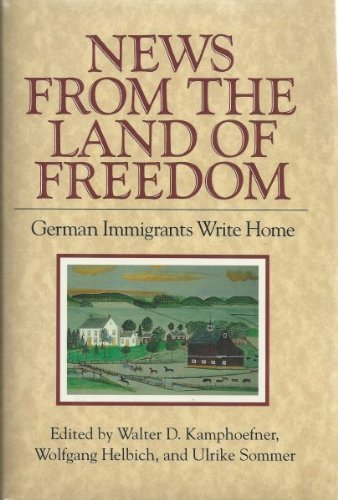 9780801425233: News from the Land of Freedom: German Immigrants Write Home (Documents in American Social History)