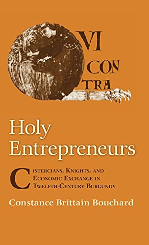9780801425271: Holy Entrepreneurs: Cistercians, Knights, and Economic Exchange in Twelfth-Century Burgundy