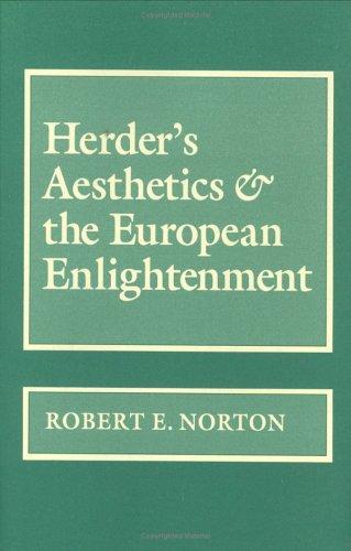 Herder's Aesthetics and the European Enlightenment.: NORTON, Robert E.: