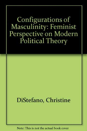9780801425349: Configurations of Masculinity: A Feminist Perspective on Modern Political Theory