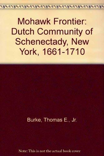 9780801425417: Mohawk Frontier: Dutch Community of Schenectady, New York, 1661-1710