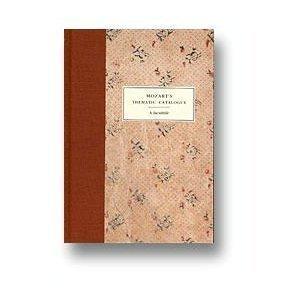 Mozart's Thematic Catalogue : A Facsimile: Mozart, W. A. / Albi Rosenthal & Alan Tyson,, ...