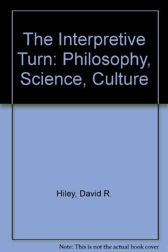 9780801425493: The Interpretive Turn: Philosophy, Science, Culture
