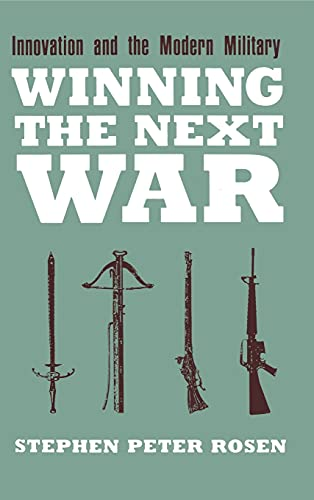 9780801425561: Winning the Next War: Innovation and the Modern Military (Cornell Studies in Security Affairs)