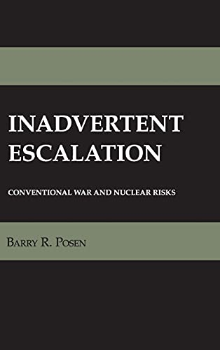 9780801425639: Inadvertant Escalation: Conventional War and Nuclear Risks (Cornell Studies in Security Affairs)