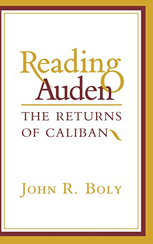 Reading Auden: The Returns of Caliban: Boly, John Robert