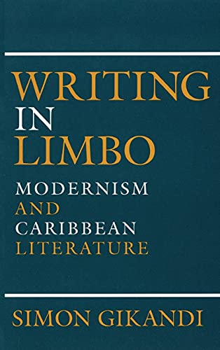 9780801425752: Writing in Limbo: Modernism and Caribbean Literature