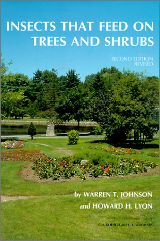 Insects that Feed on Trees and Shrubs (Comstock Book): Johnson, Warren T.; Lyon, Howard H.