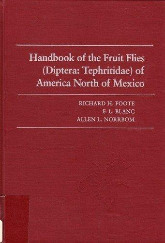 Handbook of the Fruit Flies (Diptera: Tephritidae: Foote, Richard H.;