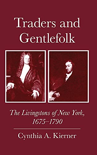 9780801426384: Traders and Gentlefolk: The Livingstons of New York, 1675-1790