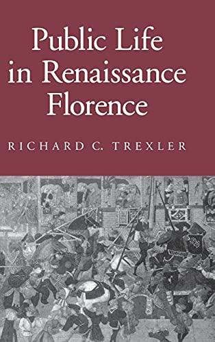 9780801426940: Public Life in Renaissance Florence