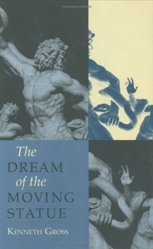 The Dream of the Moving Statue: Gross, Kenneth
