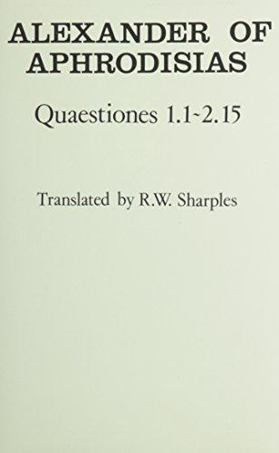 9780801427145: Alexander: Quaestiones 1.1~2.15 (Ancient Commentators on Aristotle)