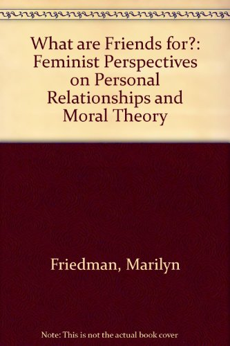 9780801427213: What Are Friends For?: Feminist Perspectives on Personal Relationships and Moral Theory