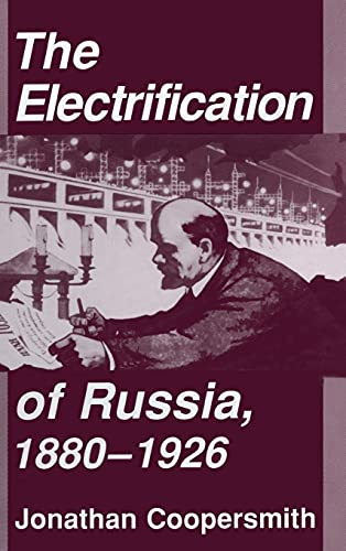 9780801427237: The Electrification of Russia, 1880-1926